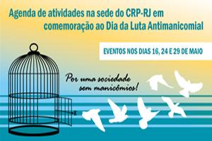 Agenda de Atividades do CRP-RJ em comemoração ao dia da Luta Antimanicomial