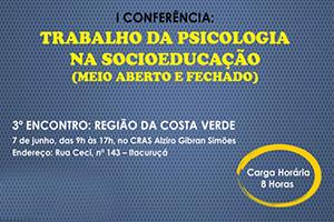 Trabalho da psicologia na Socioeducação - Terceiro encontro: região costa verde