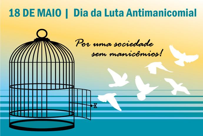 Cartaz do 18 de maio - dia da luta antimanicomial: passarinhos voando saindo de uma gaiola aberta