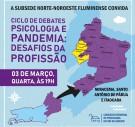 """CICLO DE DEBATES PSICOLOGIA E PANDEMIA: DESAFIOS DA PROFISSÃO"""" OCORRERÁ 3 DE MARÇO PARA OS MUNICÍPIOS DE PÁDUA, MIRACEMA E ITAOCARA"""